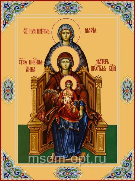 Пресвятая Богородица с Младенцем Христом; Праведная Анна, мать Пресвятой Богородицы, и Праведная Мария, мать Праведной Анны, икона (арт.04438)