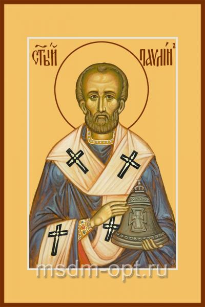 Павлин Милостивый, епископ Ноланский, святитель